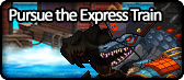 Pursue the Express Train.png